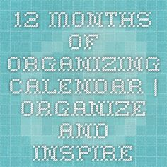 12 Months of Organizing Calendar   Organize and Inspire