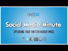 Adding the NEW Twitter Header Image to your Profile   NetBiz Social Media Minute - Ep. 53