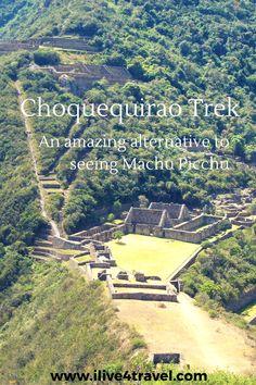 Choquequirao Trek in Peru - An alternative to Machu Picchu