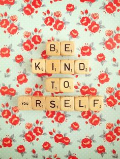 Be Kind To Yourself. Art Print. Scrabble Blocks. Wall Art. Fine Art Photography. Home Décor. Happy Art. Red Floral. Size A4