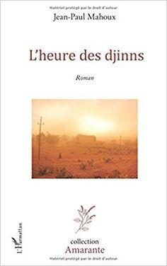 Amazon.fr - L'heure des djinns: Roman - Jean-Paul Mahoux - Livres