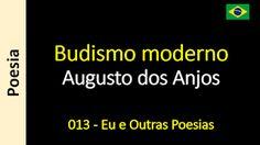 Poesia - Sanderlei Silveira: Augusto dos Anjos - 013 - Budismo moderno