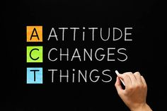 ... Attitude Changes Things
