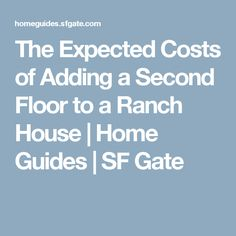 The Expected Costs of Adding a Second Floor to a Ranch House | Home Guides | SF Gate