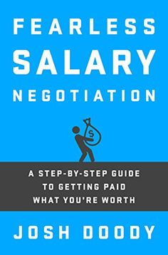 FREE [PDF] Fearless Salary Negotiation: A step-by-step guide to getting paid what you're worth by Josh Doody Free Epub/MOBI/EBooks Good Books, Books To Read, Ask For A Raise, Most Popular Books, Inspirational Books, New Job, Step Guide, Book Recommendations, Ebook Pdf