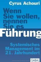 Wenn Sie wollen, nennen Sie es Führung: Systemisches Management im 21. Jahrhundert