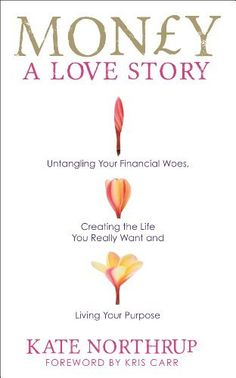 Money, a Love Story: Untangle Your Financial Woes and Create the Life You Really Want by Kate Northrup, http://www.amazon.co.uk/dp/1781800685/ref=cm_sw_r_pi_dp_oqLgsb0PH0X4Z