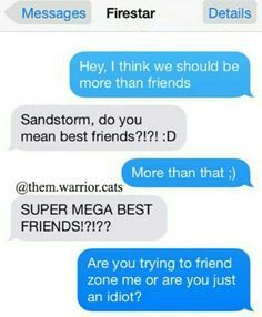 The most random conversations and text messages between the Warrior Cats. Thank - Friendzone Funny - Friendzone Funny meme - - The most random conversations and text messages between the Warrior Cats. Thank Friendzone Funny Friendzone Funny meme Warrior Cats Quotes, Warrior Cats Funny, Warrior Cats Comics, Warrior Cats Series, Warrior Cats Books, Warrior Cats Fan Art, Cat Comics, Cat Quotes, Humor Quotes