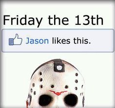 The best funny Friday the memes are here to make this day at least a bit less bad luck ridden, even for those of you who are aren't superstitious, so let some black cats and Jason Voorhees cheer you up until it's over! Friday The 13th Quotes, Friday The 13th Games, Friday The 13th Poster, Friday The 13th Funny, Friday The 13th Tattoo, Funny Friday Memes, Friday Humor, Funny Memes, Funny Quotes