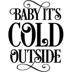 Silhouette Design Store: Baby It's Cold Outside Christmas Vinyl, Christmas Quotes, Silhouette Cameo Projects, Silhouette Design, Stencils, Its Cold Outside, Silhouette Machine, Vinyl Cutting, Thing 1