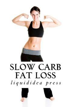 Slow Carb Fat Loss: Faster fat loss with the slow carb diet by liquididea press. $5.99. http://www.letrasdecanciones365.com/detailp/dpqx/1q4x70e0j0k1s6g2q4p.html. Publisher: CreateSpace (April 12, 2012). Publication Date: April 12, 2012. Slow Carb Fat Loss is an inexpensive, convenient guide that describes the Slow Carb diet and related fat loss tips. Slow Carb Fat Loss contains an overview of the slow carb diet and associated supplementation ...