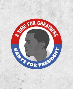 KANYE FOR PRESIDENT kanye west sticker a time for by bestplayever