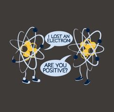 1658396e9 I Lost An Electron. Are You Positive? T-Shirt by SnorgTees. This shirt was  worn by Peter Parker in Spiderman: Homecoming. Men's, women's, juniors,  teens, ...