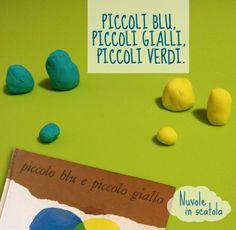 """Il grande classico """"Piccolo blu e piccolo giallo"""" e un po' di didò per spiegare ai bimbi come si mescolano i colori."""