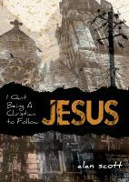 I Quit Being A Christian To Follow Jesus, an ebook by Alan Scott at Smashwords  (Our pastor wrote this book)
