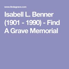 Isabell L. Benner (1901 - 1990) - Find A Grave Memorial