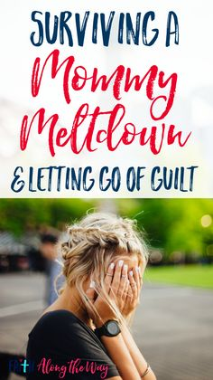 "Surviving a Mommy Meltdown & Letting Go of Guilt- It IS possible to conquer your mom anger for good & learn to live self-controlled.  These tips & new ""secret weapon"" for moms will help your home become a happier place!"