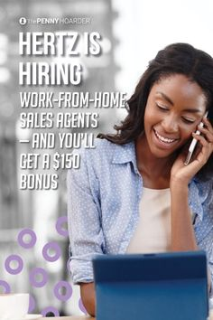 Hertz is now hiring for work-from-home sales jobs. Plus, you can qualify for $1,000 in bonuses your first year. You'll get $150 just for joining the team...