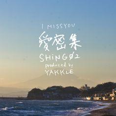 shing02 + yakkle - i miss you