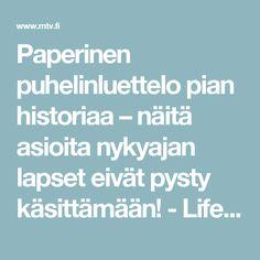 Paperinen puhelinluettelo pian historiaa – näitä asioita nykyajan lapset eivät pysty käsittämään! - Lifestyle - MTV.fi