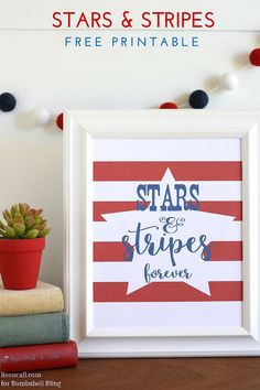 Show your love of the stars and stripes with this free stars and stripes forever free printable. Perfect for memorial day and 4th of July decorating.