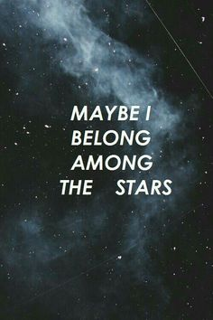 """(When they're doing all their dates in the beginning, doesn't know yet) (knows about her love of Shakespeare and stargazing) """"Maybe. Maybe I belong among the stars"""" Do you now? (Smirking to hide something else that crosses his eyes) """"Shut up, it's theor Space Quotes, Me Quotes, Aesthetic Space, Character Aesthetic, Was Ist Pinterest, Poster S, Le Far West, Dark Fantasy, Ravenclaw"""