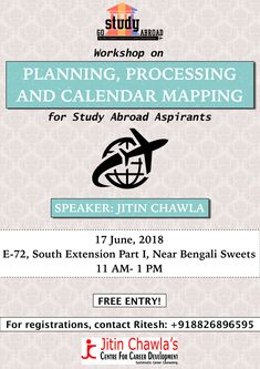 Find out the best destinations to pursue higher studies outside India at our upcoming workshop lined up for study abroad aspirants. We are conducting this planning, processing and calendar mapping workshop especially for students who want to study overseas. In this workshop, Mr. Chawla will be covering other career-related queries as well. Call on 8826896595 to register for this free workshop on 17th June at E-72, South Extension Part-I from 11 am to 1 pm. Top Careers, Career Counseling, Career Planning, Study Abroad, Life Changing, Flow, Destinations, Calendar, Workshop