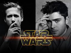 This rumor better not be true. That's weird. Zac Efron and Ryan Gosling in Star Wars VII... No