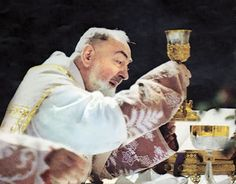 Saint Padre Pio during Holy Mass - I am halfway through the a book on St Pio - huge tome. It is said that his Mass took at least 3/4 to an hour longer than normal but that one experienced pure divinity - it was special, it was awe-inspiring, there were moments when you felt that you were being transported to right to the feet of Jesus!