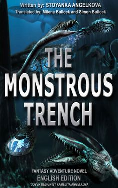"So, this is the original cover of the english edition version of my book - ""The Monstrous Trench"". I won't give you a review because I'm not entirely objective. Amazon: http://a.co/9qvjaX3 The book represents a sea monster novel, Action and Adventure novel, Sea Adventure,  Team Survival Story, Rescue Mission Book,  Science Fiction Sea Novel, Deep Sea Thriller, Sea Monster Novel, Pliosaur Novel, Plesiosaur Novel, Megalodon Book,  Prehistoric Monsters Book, Deep Sea Terror"