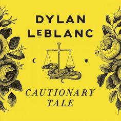'Cautionary Tale' is Dylan LeBlanc's third album and full of gorgeous orchestral '70s pop and folk references.