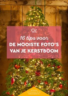 16 tips voor het fotograferen van je kerstboom #kerstmis #fotografietips #fotografie-inspiratie