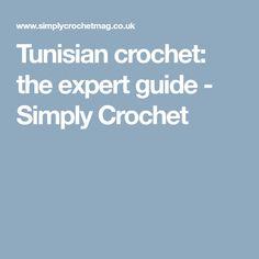 Tunisian crochet: the expert guide - Simply Crochet