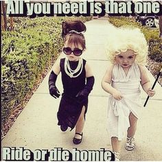 Ride or die chick lol! So cute! Elizabeth Taylor and Marilyn Monroe