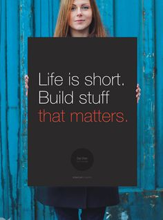 """Poster """"Life is short. Do stuff that matters"""" Siqi Chen - Startup Vitamins Startup Quotes, Entrepreneur Quotes, Entrepreneur Inspiration, Motivation Inspiration, Business Poster, Business Quotes, Business Tips, Motivational Words, Inspirational Thoughts"""