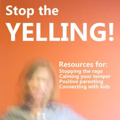 You're not alone! Resources for parents who don't want to yell at their kids but still sometimes do...