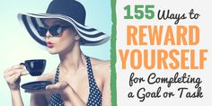 155 Ways to Reward Yourself for Completing a Goal or Task - Develop Good Habits