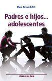 Padres e hijos___ adolescentes / Marc Antoni Adell