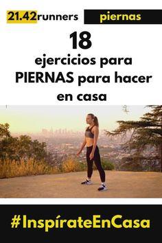 ¿Quieres PIERNAS MÁS FUERTES?  ¿Quieres entrenarlas desde la comodidad de tu hogar?  En este artículo te mostraremos 18 ejercicios para piernas en casa y te contaremos los mejores trucos para tonificarlas al máximo. #InspírateEnCasa Running, Diana, Workout Exercises, Fitness Exercises, Strong Legs, Best Healthy Recipes, Leg Workouts, Workout Exercises, Hacks