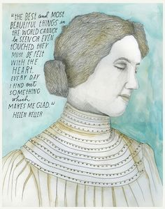 Helen Keller quote: The best and most beautiful things cannot be seen... (illustration: Lisa Congdon)