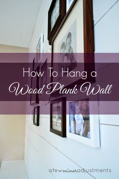 How to hang a wood plank wall...it is easier than it may seem.