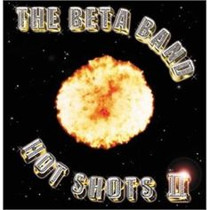 Hot Shots II - The Beta Band