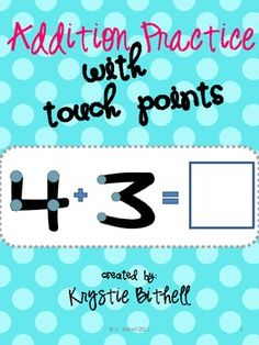 Addition Practice with Touch Points!  The print is over-sized so students can complete their work independently!