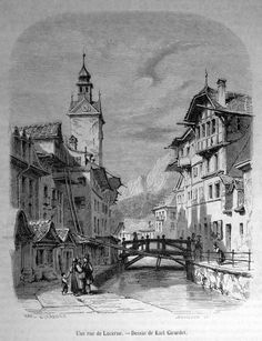 Suisse - Rue de Lucerne |  Graphic         : Wood Cut from              : Magasin Pittoresque Size Picture  : 13 x 16 cm   Year              : + 1853 Printed text on reverse.