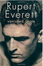 """""""Vanished Years"""" - Rupert Everett"""