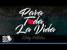 Eddy Herrera - Para Toda La Vida | Video Lyric - YouTube