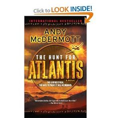 One of my 2 favorite Author. Andy McDermott. Part 1 of a series of the adventure of Nina Wilde & Eddie Chase.  http://www.amazon.com/Hunt-Atlantis-Novel-Andy-McDermott/dp/0553592858/