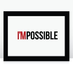I'MPOSSIBLE  A3  Typographic Print by GarrardPrints