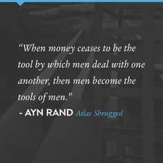 A quote from Atlas Shrugged by Ayn Rand