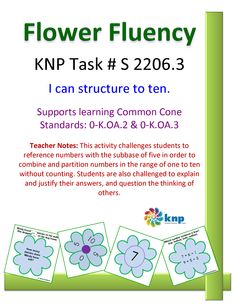 """Flower Fluency"" -I can structure to ten. Supports learning Common Cone Standards: 0-K.OA.2 & 0-K.OA.3 [KNP Task # S 2206.3]"